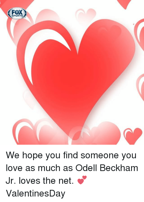 Memes, Odell Beckham Jr., and 🤖: FOX  SPORTS We hope you find someone you love as much as Odell Beckham Jr. loves the net. 💕 ValentinesDay