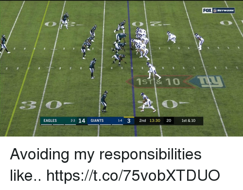 Philadelphia Eagles, Football, and Nfl: FOX  ST& 10  310  EAGLES 23 14 GIANTS 1-4 3 2nd 13:30 20 1st & 10 Avoiding my responsibilities like.. https://t.co/75vobXTDUO