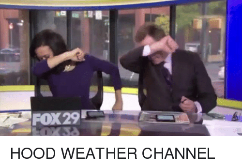 Memes, Weather, and Weather Channel: FOX29 HOOD WEATHER CHANNEL