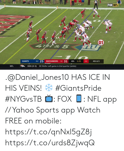 ankle: FOXNFL  01)  TH& 5  0-2 25  1-1 31  01  GIANTS  BUCCANEERS  4th  1:21  4th & 5  DEN (0-3)  NFL  DE Wolfe: Left game in 2nd quarter (ankle) .@Daniel_Jones10 HAS ICE IN HIS VEINS! ❄️ #GiantsPride #NYGvsTB  ?: FOX ?: NFL app // Yahoo Sports app Watch FREE on mobile: https://t.co/qnNxI5gZ8j https://t.co/urds8ZjwqQ