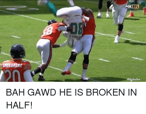 Gawd: FOXNFL  20  @kghollet BAH GAWD HE IS BROKEN IN HALF!