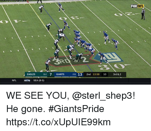 Philadelphia Eagles, Memes, and Nfl: FOXNFL  EAGLES 112 7 GIANTS 2-11 13 2nd 13:58 10 3rd & 2  NFL SEA (8-5) WE SEE YOU, @sterl_shep3!  He gone. #GiantsPride https://t.co/xUpUIE99km