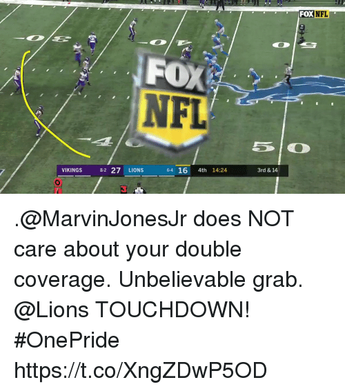 Memes, Nfl, and Lions: FOXNFL  FOX  NFL  DO  3rd & 14  LIONS  6-4 16 4th 14:24  3 .@MarvinJonesJr does NOT care about your double coverage.  Unbelievable grab.  @Lions TOUCHDOWN! #OnePride https://t.co/XngZDwP5OD