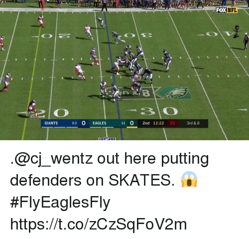 Philadelphia Eagles, Memes, and Giants: FOXNFL  GIANTS 0-2 0 EAGLES  11 0 2nd 12:22 01 3rd & 8 .@cj_wentz out here putting defenders on SKATES. 😱 #FlyEaglesFly https://t.co/zCzSqFoV2m