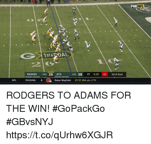 Baker Mayfield: FOXNFL  PACKERS 5-81 38 JETS  4-10 38 OT 6:28 02 1st & Goal  NFL  PASSING 8  Baker Mayfield 27/37, 284 yds, 3 TD RODGERS TO ADAMS FOR THE WIN! #GoPackGo  #GBvsNYJ https://t.co/qUrhw6XGJR