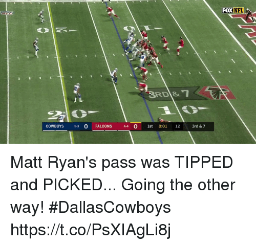Dallas Cowboys, Memes, and Falcons: FOXNFL  RD&T  COWBOYS 53 O FALCONS 4-4 0 1st 8:01 12 3rd & 7 Matt Ryan's pass was TIPPED and PICKED...  Going the other way! #DallasCowboys https://t.co/PsXIAgLi8j