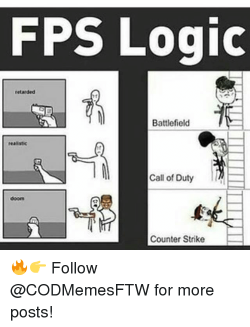 Counter Strikes: FPS Logic  tetAlded  Battlefield  realistic  Call of Duty  doom  Counter Strike 🔥👉 Follow @CODMemesFTW for more posts!