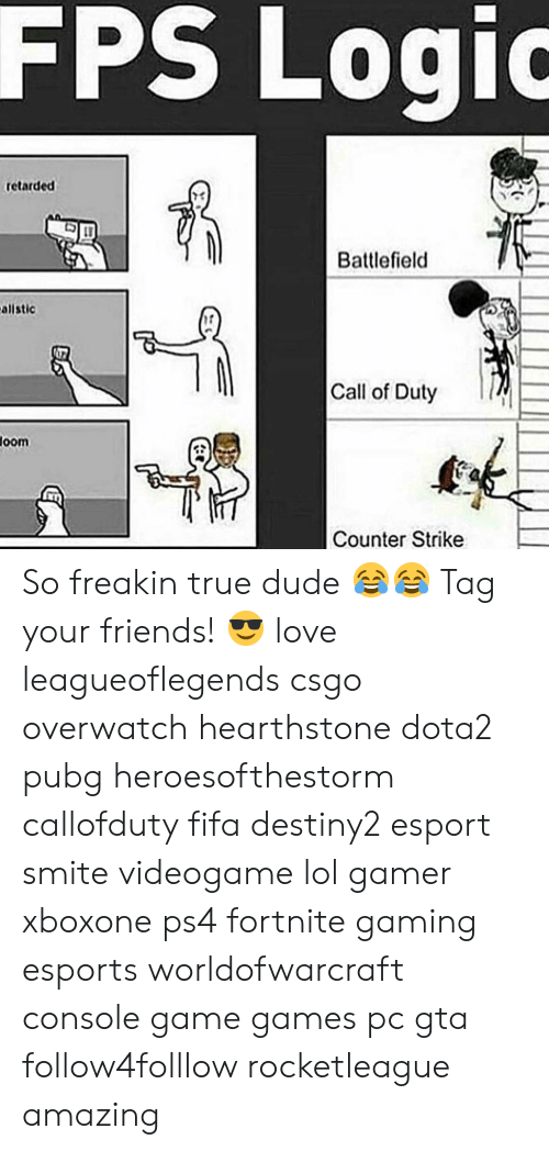 hearstone: FPS  Logio  retarded  73  Battlefield  allstic  17  Call of Duty  oom  Counter Strike So freakin true dude 😂😂 Tag your friends! 😎 love leagueoflegends csgo overwatch hearthstone dota2 pubg heroesofthestorm callofduty fifa destiny2 esport smite videogame lol gamer xboxone ps4 fortnite gaming esports worldofwarcraft console game games pc gta follow4folllow rocketleague amazing