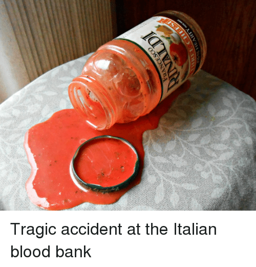France, Dank Memes, and Italian: FRANCE  E(  HEART Tragic accident at the Italian blood bank