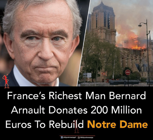 Bernard: France's Richest Man Bernard  Arnault Donates 200 Million  Euros To Rebuild Notre Dame