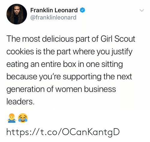Leonard: Franklin Leonard  @franklinleonard  The most delicious part of Girl Scout  cookies is the part where you justify  eating an entire box in one sitting  because you're supporting the next  generation of women business  leaders 🤷♂️😂 https://t.co/OCanKantgD
