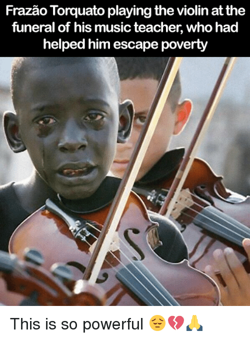 violins: Frazao Torquato playing the violin at the  funeral of his music teacher, who had  helped him escape poverty This is so powerful 😔💔🙏