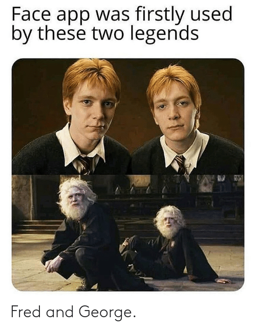 fred: Fred and George.