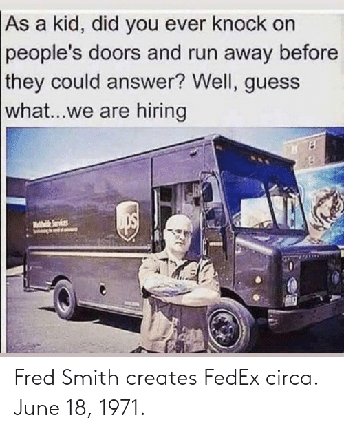 fred: Fred Smith creates FedEx circa. June 18, 1971.