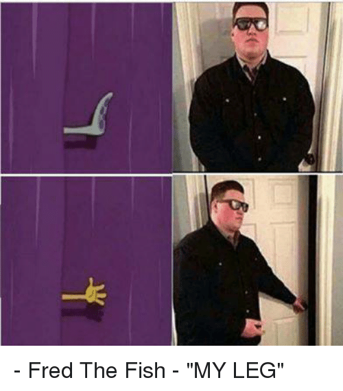Funny fred the fish memes of 2017 on sizzle for Fred the fish