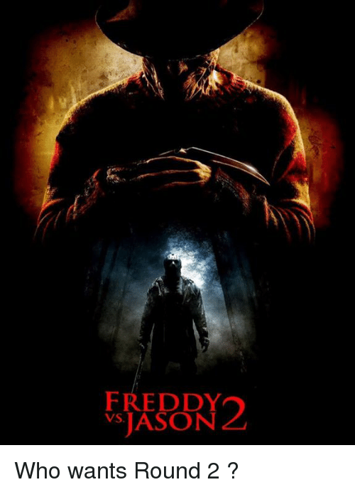 Memes, 🤖, and Freddy: FREDDY  VS JASON Who wants Round 2 ?