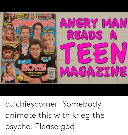 "Shawn: FREE  otANGRY MAN  READS A  with Zl""  Nask  Td ll in leve  amat and aset  TEEN  MAGAZINE  uke's  stist  pleb  Gish  The real reason  he's single  The irting move  Shawn can  resist!  All about  BOYS!  ur  eiiha  FAI culchiescorner:  Somebody animate this with krieg the psycho. Please god"