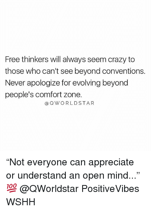 "Crazy, Memes, and Wshh: Free thinkers will always seem crazy to  those who can't see beyond conventions.  Never apologize for evolving beyond  people's comfort zone.  QWORLDSTA R ""Not everyone can appreciate or understand an open mind..."" 💯 @QWorldstar PositiveVibes WSHH"