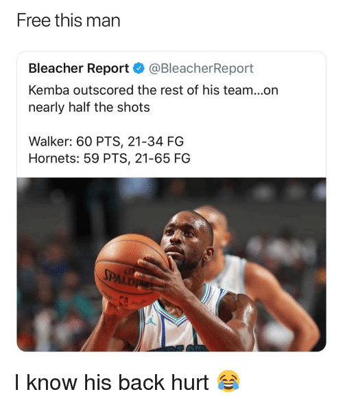 Bleacher Report: Free this man  Bleacher Report @BleacherReport  Kemba outscored the rest of his team...on  nearly half the shots  Walker: 60 PTS, 21-34 FG  Hornets: 59 PTS, 21-65 FG I know his back hurt 😂