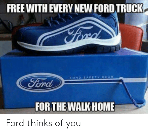 ford truck: FREE WITH EVERY NEW FORD TRUCK.  FORD SAFETY GEAR  FOR THE WALKHOME Ford thinks of you