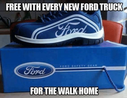 The Walk: FREE WITH EVERY NEW FORD TRUCK  FORD SAFETY GEAR  FOR THE WALK HOME