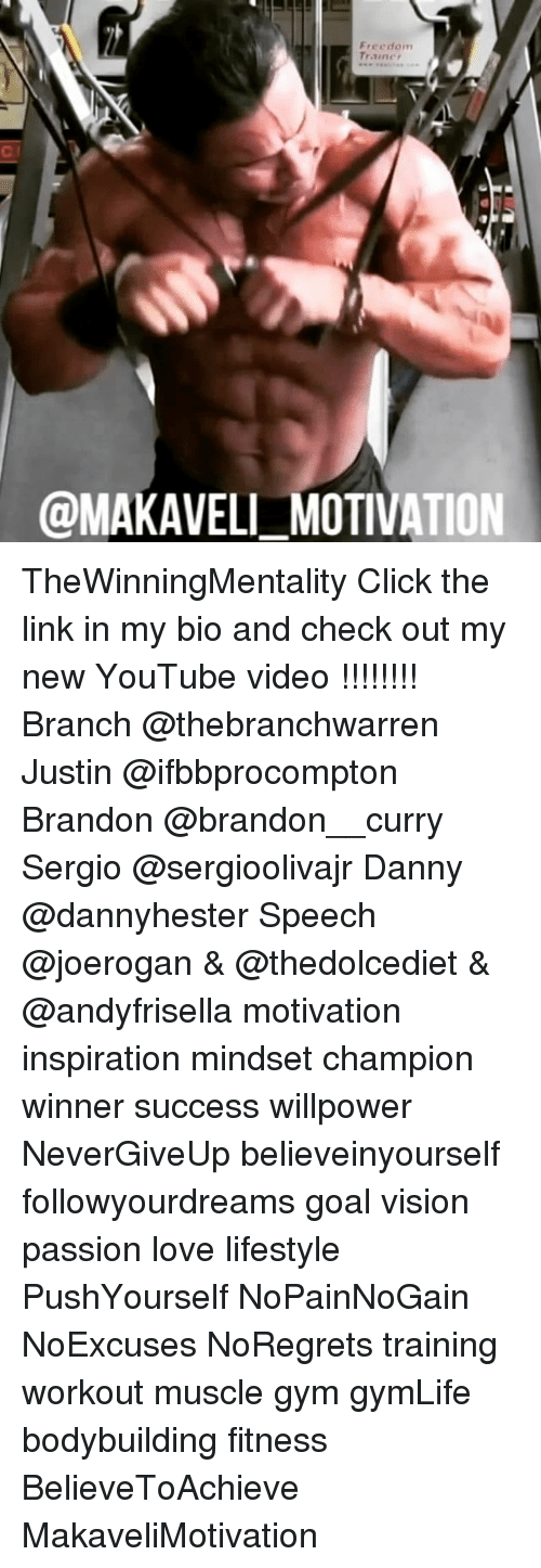 Click, Gym, and Love: Freedom  Trainer  @MAKAVELI MOTIVATION TheWinningMentality Click the link in my bio and check out my new YouTube video !!!!!!!! Branch @thebranchwarren Justin @ifbbprocompton Brandon @brandon__curry Sergio @sergioolivajr Danny @dannyhester Speech @joerogan & @thedolcediet & @andyfrisella motivation inspiration mindset champion winner success willpower NeverGiveUp believeinyourself followyourdreams goal vision passion love lifestyle PushYourself NoPainNoGain NoExcuses NoRegrets training workout muscle gym gymLife bodybuilding fitness BelieveToAchieve MakaveliMotivation