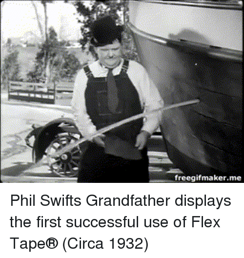Phil Swift: freegifmaker.me Phil Swifts Grandfather displays the first successful use of Flex Tape® (Circa 1932)