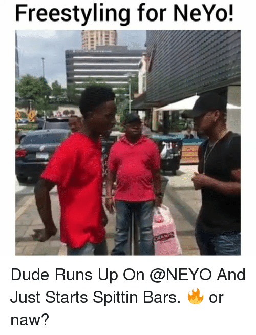 Or Naw: Freestyling for NeYo! Dude Runs Up On @NEYO And Just Starts Spittin Bars. 🔥 or naw?