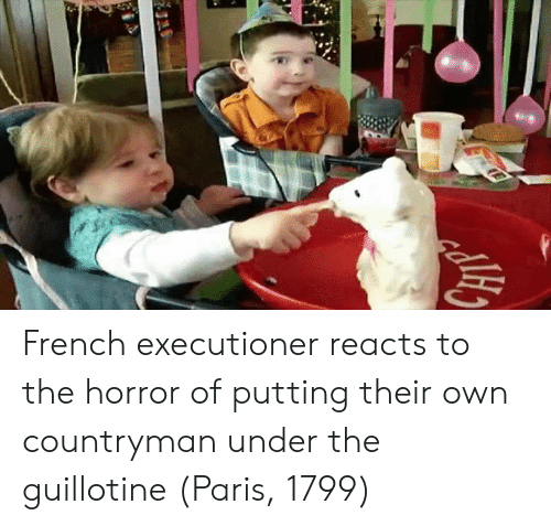 the guillotine: French executioner reacts to the horror of putting their own countryman under the guillotine (Paris, 1799)