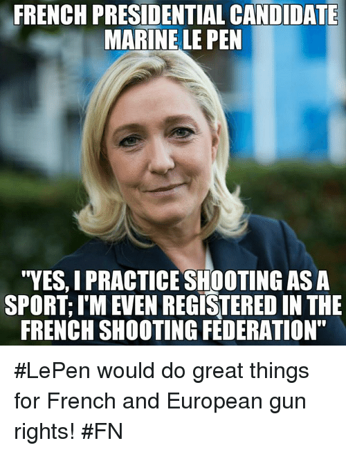 french presidential candidate marine le pen yes i practice shooting 8625979 french presidential candidate marine le pen yes i practice