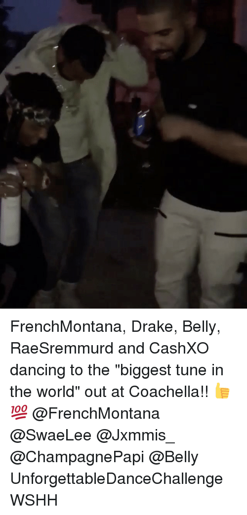 """Coachella, Dancing, and Drake: FrenchMontana, Drake, Belly, RaeSremmurd and CashXO dancing to the """"biggest tune in the world"""" out at Coachella!! 👍💯 @FrenchMontana @SwaeLee @Jxmmis_ @ChampagnePapi @Belly UnforgettableDanceChallenge WSHH"""
