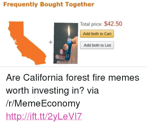 """Forest Fire: Frequently Bought Together  Total price: $42.50  Add both to Cart  Add both to List <p>Are California forest fire memes worth investing in? via /r/MemeEconomy <a href=""""http://ift.tt/2yLeVI7"""">http://ift.tt/2yLeVI7</a></p>"""