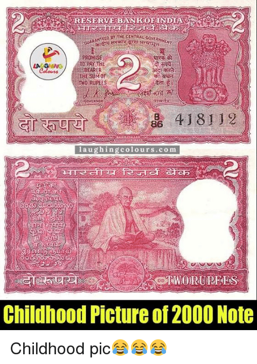 Gringe: FRESERVEBANKOF INDIA  THE CENTRAL GovERNME  RANTEED BY PROMISE  PAY TH  LA GRING  BEARER  TNO RUPEES  laugh in  colours .com  Childhood Picture of 2000 Note Childhood pic😂😂😂