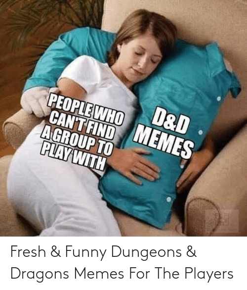 dungeons: Fresh & Funny Dungeons & Dragons Memes For The Players