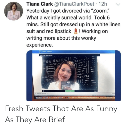 Fresh: Fresh Tweets That Are As Funny As They Are Brief