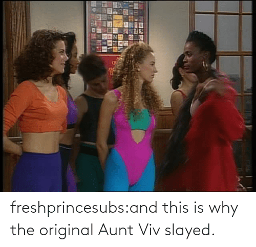 the original: freshprincesubs:and this is why the original Aunt Viv slayed.