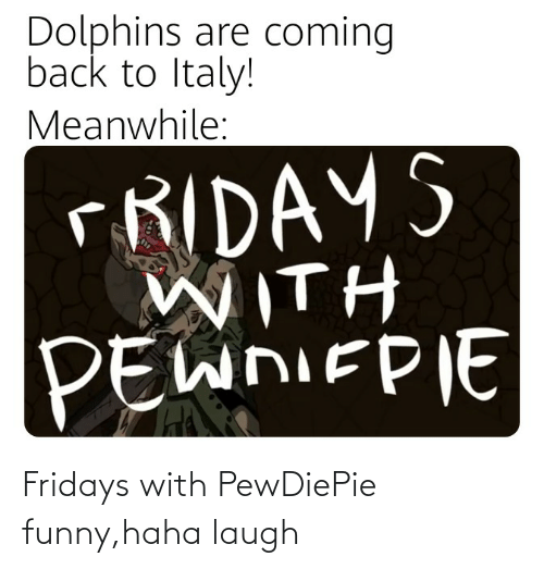 fridays: Fridays with PewDiePie funny,haha laugh