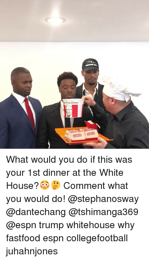whitehouse: Fried Chicken What would you do if this was your 1st dinner at the White House?😳🤔 Comment what you would do! @stephanosway @dantechang @tshimanga369 @espn trump whitehouse why fastfood espn collegefootball juhahnjones
