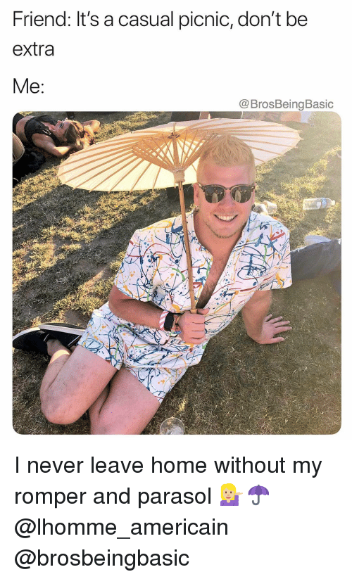 Romper: Friend: It's a casual picnic, don't be  extra  Me:  @BrosBeingBasic I never leave home without my romper and parasol 💁🏼☂️ @lhomme_americain @brosbeingbasic