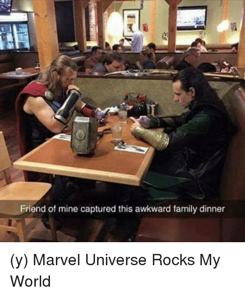 Family, Memes, and Awkward: Friend of mine captured this awkward family dinner (y) Marvel Universe Rocks My World