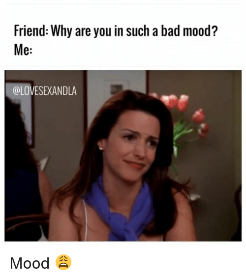 Funny Meme Bad Mood : Funny bad mood memes of on sizzle in a