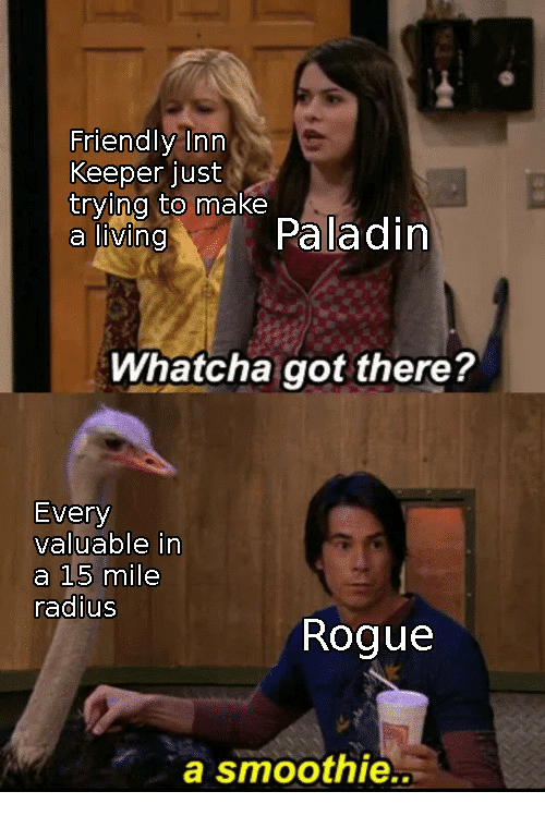 inn: Friendly Inn  Keeper just  trying to make  aivingPaladin  Whatcha got there?  Every  valuable in  a 15 mile  radius  Rogue  a smoothie..