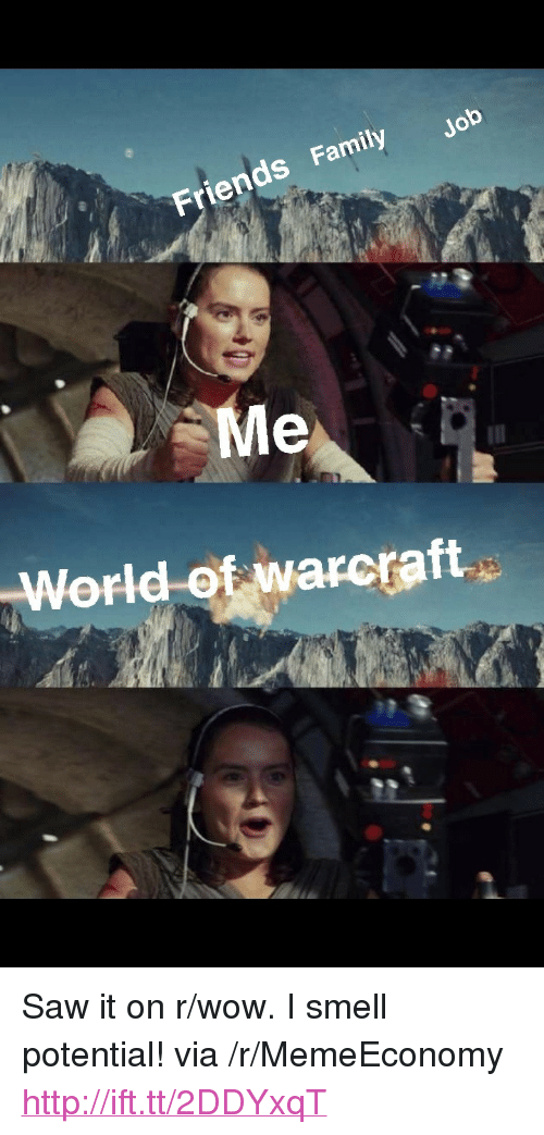 """World of Warcraft: Friends Family  Me  World of warcraft <p>Saw it on r/wow. I smell potential! via /r/MemeEconomy <a href=""""http://ift.tt/2DDYxqT"""">http://ift.tt/2DDYxqT</a></p>"""