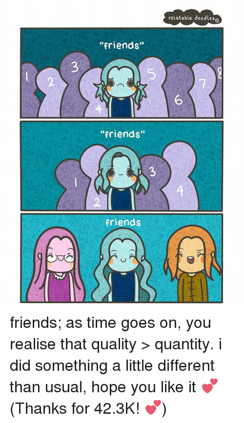 """A Little Different: """"friends""""  """"friends""""  friends  relatable doodles a friends; as time goes on, you realise that quality > quantity. i did something a little different than usual, hope you like it 💕 (Thanks for 42.3K! 💕)"""