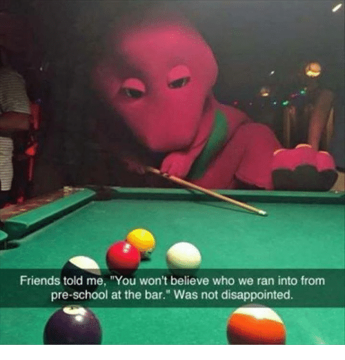"""Dank, Disappointed, and Friends: Friends told me, """"You won't believe who we ran into from  pre-school at the bar."""" Was not disappointed."""