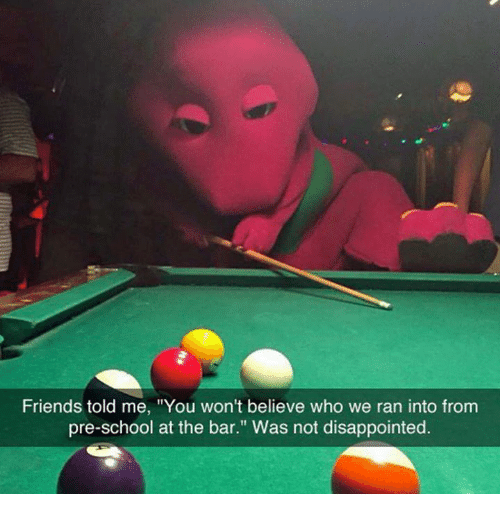 "Dank, Disappointed, and Friends: Friends told me, 'You won't believe who we ran into from  pre-school at the bar."" Was not disappointed."