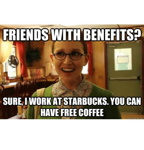 Funny Memes About Friends With Benefits : Funny barista memes of on sizzle drinking