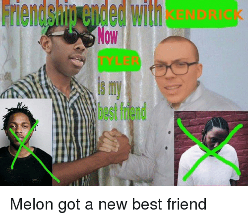 Best Friend, Dank, and Best: Friendship ended with  Now  iS my  best triend Melon got a new best friend