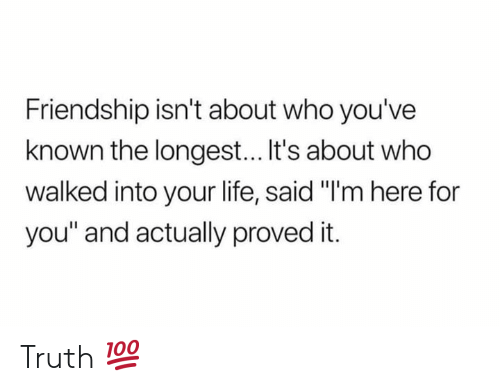 """Here For You: Friendship isn't about who you've  known the longest... It's about who  walked into your life, said """"I'm here for  you"""" and actually proved it. Truth 💯"""