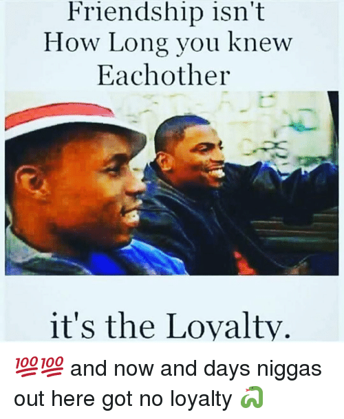 friendship isnt how long you knew eachother its the loyalty 11078101 friendship isn't how long you knew eachother it's the loyalty